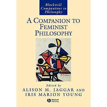 Ein Begleiter zur feministischen Philosophie durch Alison M. Jagger - Iris Marion