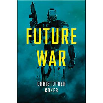 Guerra do futuro por Christopher Coker - livro 9781509502325