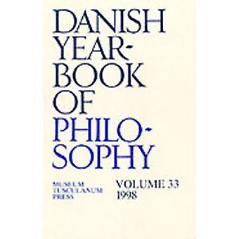 Danish Yearbook of Philosophy - v. 33 - 1998 by Finn Collin - Uffe Juul