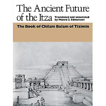Antika framtidens Itza: boka av Chilam Balam av Tizimin (Texas Pan American Series)