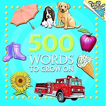 500 Words to Grow on (Pictureback)
