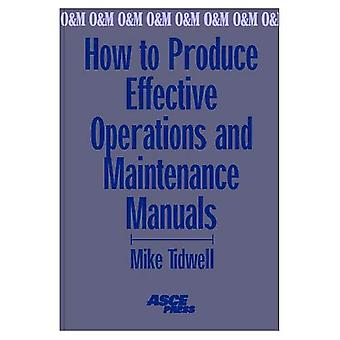 How to Produce Effective Operations and Maintenance Manuals