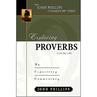 Exploring Proverbs, Vol. 1 (John Phillips Commentary): 1 (John Phillips Commentary)