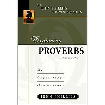 Verkennen spreekwoorden, Vol. 1 (John Phillips commentaar): 1 (John Phillips commentaar)