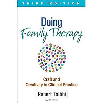 Doing Family Therapy: Craft and Creativity in Clinical Practice (The Guilford Family Therapy)