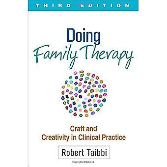 Faire de la thérapie familiale: Artisanat et créativité en pratique clinique (la thérapie de famille de Guilford)