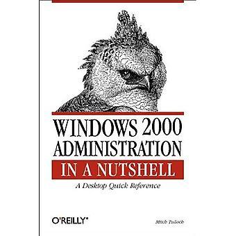Windows 2000-Verwaltung auf den Punkt gebracht (In a Nutshell (O' Reilly))