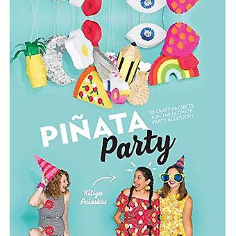 Pinata Party: 30 Craft Projects for the Ultimate Party Accessory