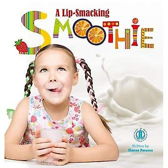 A Lip-Smacking Smoothie (The Literacy Tower)