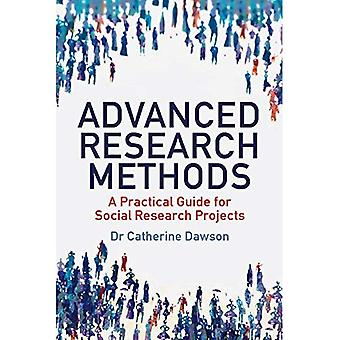 Advanced Research Methods: A Practical Guide for Social Research Projects (How to)