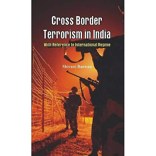 Cross Border Terrorism in India  With Reference to International Regime