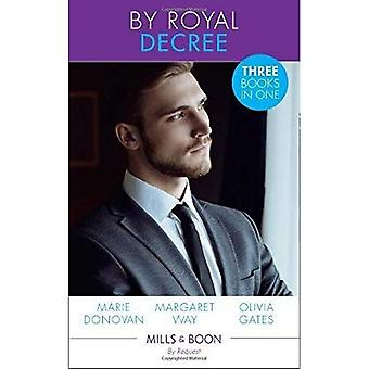By Royal Decree: Royally Romanced (A Real Prince) /� The English Lord's Secret Son / Conveniently His Princess (Married by Royal Decree)