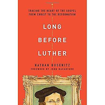Bien avant Luther: Traçage au cœur de l'Évangile du Christ à la réforme