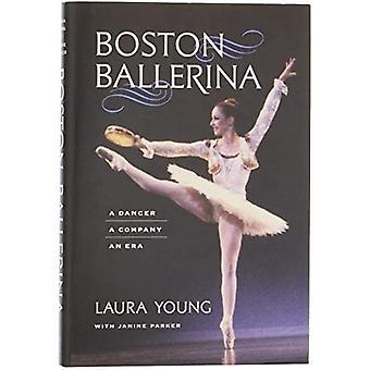 Boston Ballerina: A Dancer,� a Company, an Era