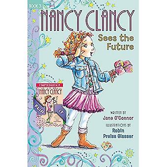 Fancy Nancy: Nancy Clancy Bind-Up: Bücher 3 und 4: sieht die Zukunft und das Geheimnis des silbernen Schlüssels