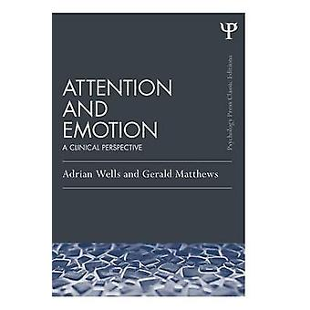 Attention and Emotion Classic Edition  A clinical perspective by Wells & Adrian