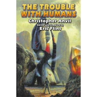 The Trouble with Humans by Christopher Anvil - Eric Flint - 978141652