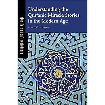 Comprendre les histoires de Miracle coranique à l'époque moderne par Yazicioglu & Isra