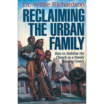 Rückeroberung der städtischen Familie wie die Kirche als Familie Trainingscenter von Richardson & Willie mobilisieren