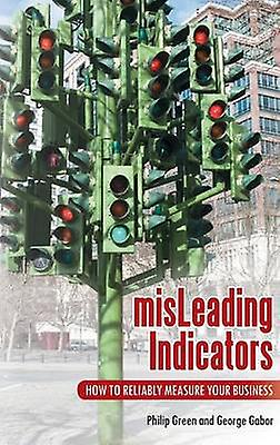 MisLeading Indicators How to Reliably Measure Your Affaires by vert & Philip
