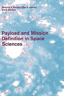 Payload and Mission Definition in Space Sciences by Mrtnez Pillet & V.