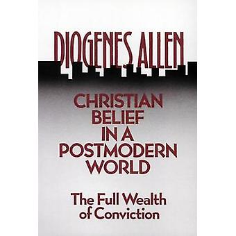 Christian Belief in a Postmodern World by Allen & Diogenes