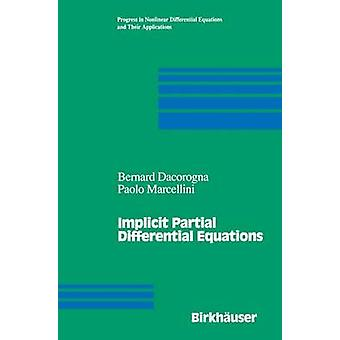 Implicit Partial Differential Equations by Dacorogna & Bernard