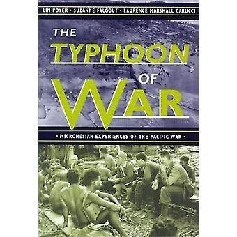 Typhoon av kriget Mikronesiska erfarenheter av Stillahavs-kriga av Poyer & Lin