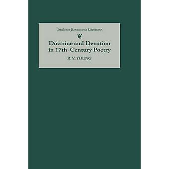 Doctrine and Devotion in SeventeenthCentury Poetry Studies in Donne Herbert Crashaw and Vaughan by Donovan & Leslie A.