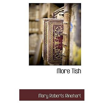 More Tish by Rinehart & Mary Roberts
