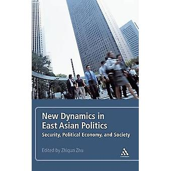 New Dynamics in East Asian Politics by Zhu & Zhiqun