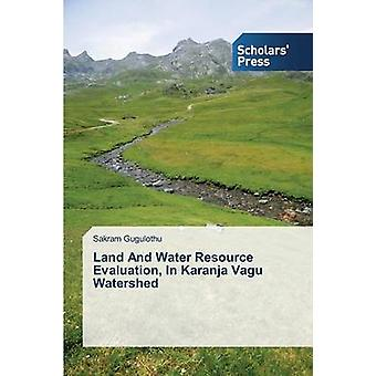 Land and Water Resource Evaluation in Karanja Vagu Watershed by Gugulothu Sakram