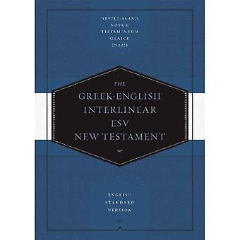 Greek-English Interlinear ESV New Testament: Nestle-Aland Novum Testamentum Graece and English Standard Version (ESV): Nestle-Aland Novum Testamentum Graece (NA28) and English Standard Version (ESV)