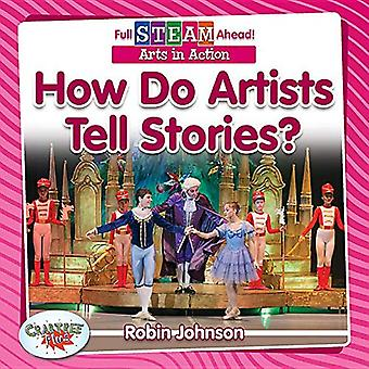 How Do Artists Tell Stories? (Full Steam Ahead!� - Arts in Action)