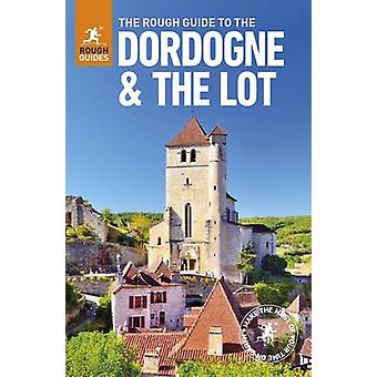 The Rough Guide to The Dordogne & the Lot by Rough Guides - 978024127