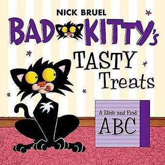 Bad Kitty's Tasty Treats - A Slide and Find ABC by Nick Bruel - 978031