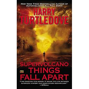 Supervolcano - Things Fall Apart by Harry Turtledove - 9780451240552 B