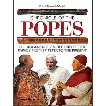 Chronicle of the Popes - The Reign-by-Reign Record of the Papacy from