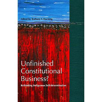Unfinished Constitutional Business? - Rethinking Indigenous Self-Deter