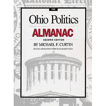 The Ohio Politics Almanac (2nd Revised edition) by Michael F. Curtin