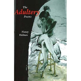 Adultery Poems by Nancy Holmes - 9780921870982 Book