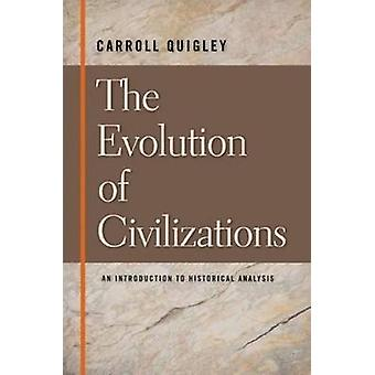 The Evolution of Civilizations - An Introduction to Historical Analysi