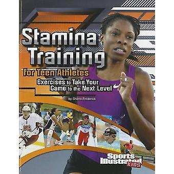 Stamina Training for Teen Athletes by Shane Frederick - 9781429680011