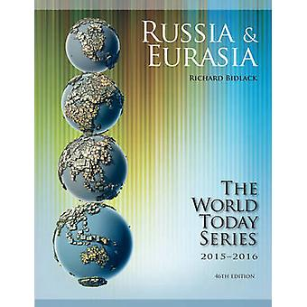 Russia and Eurasia 2015-2016 (46th Revised edition) by Richard Bidlac