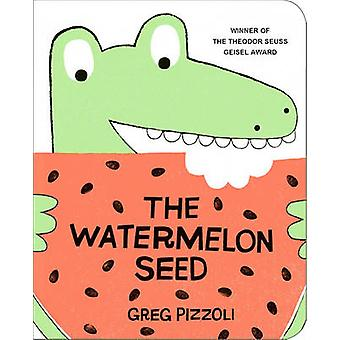 The Watermelon Seed by Greg Pizzoli - 9781484712368 Book