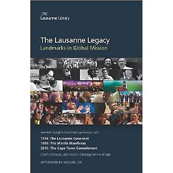 The Lausanne Legacy - Landmarks in Global Mission by Leighton Ford - M