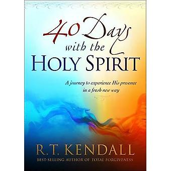 40 Days with the Holy Spirit - A Journey to Experience His Presence in