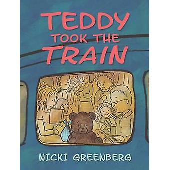 Teddy Took the Train by Nicki Greenberg - 9781760112134 Book