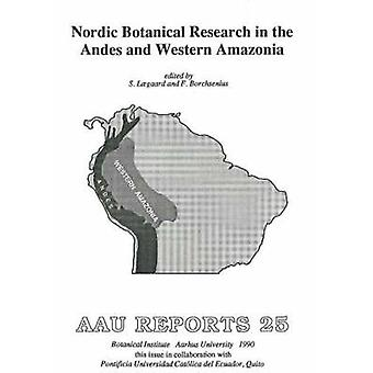 Nordic Botanical Research in the Andes and Western Amazonia by Finn B