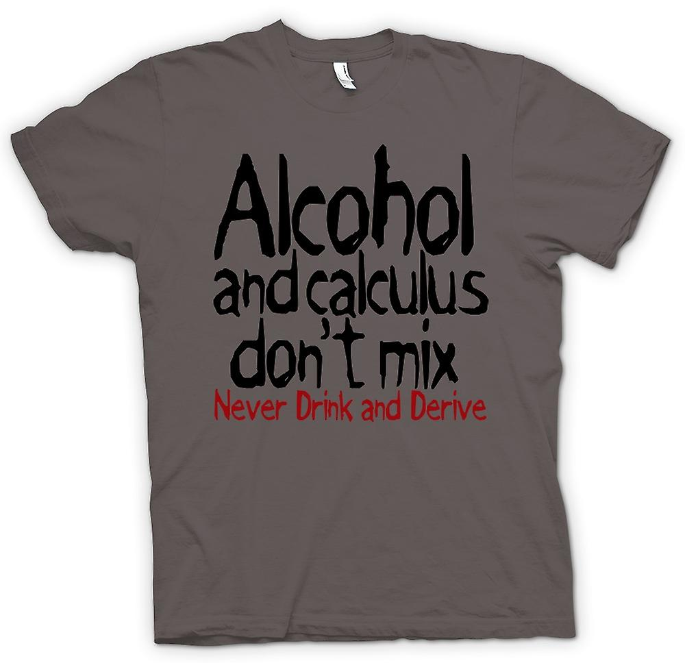 Womens T-shirt - Alcohol and calculus don't mix. Never drink and derive